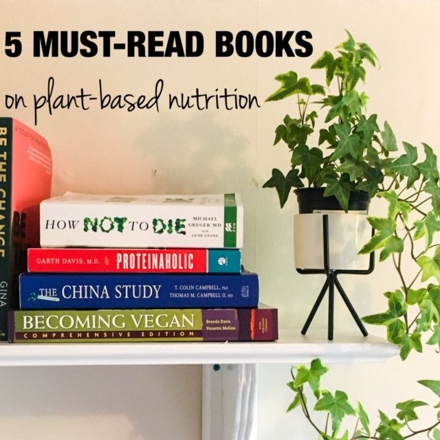 5 MUST-READ Books on Plant-based Nutrition