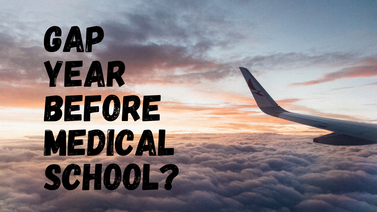 Gap Year Before Medical School? COVID-19 and My Gap Year Dilemma