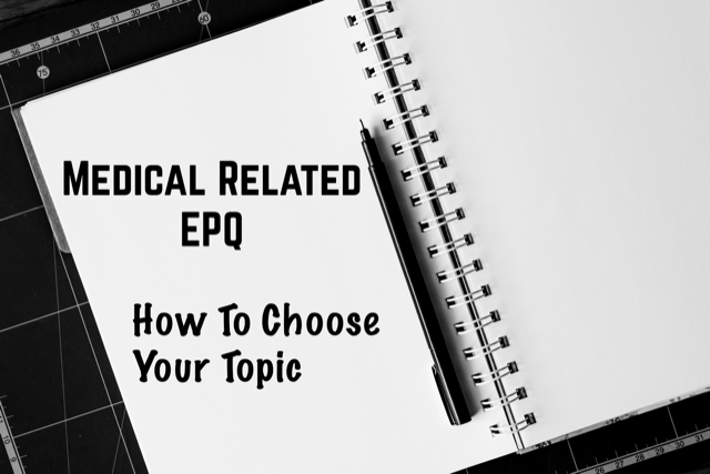 Medical Related EPQ: how to choose your topic